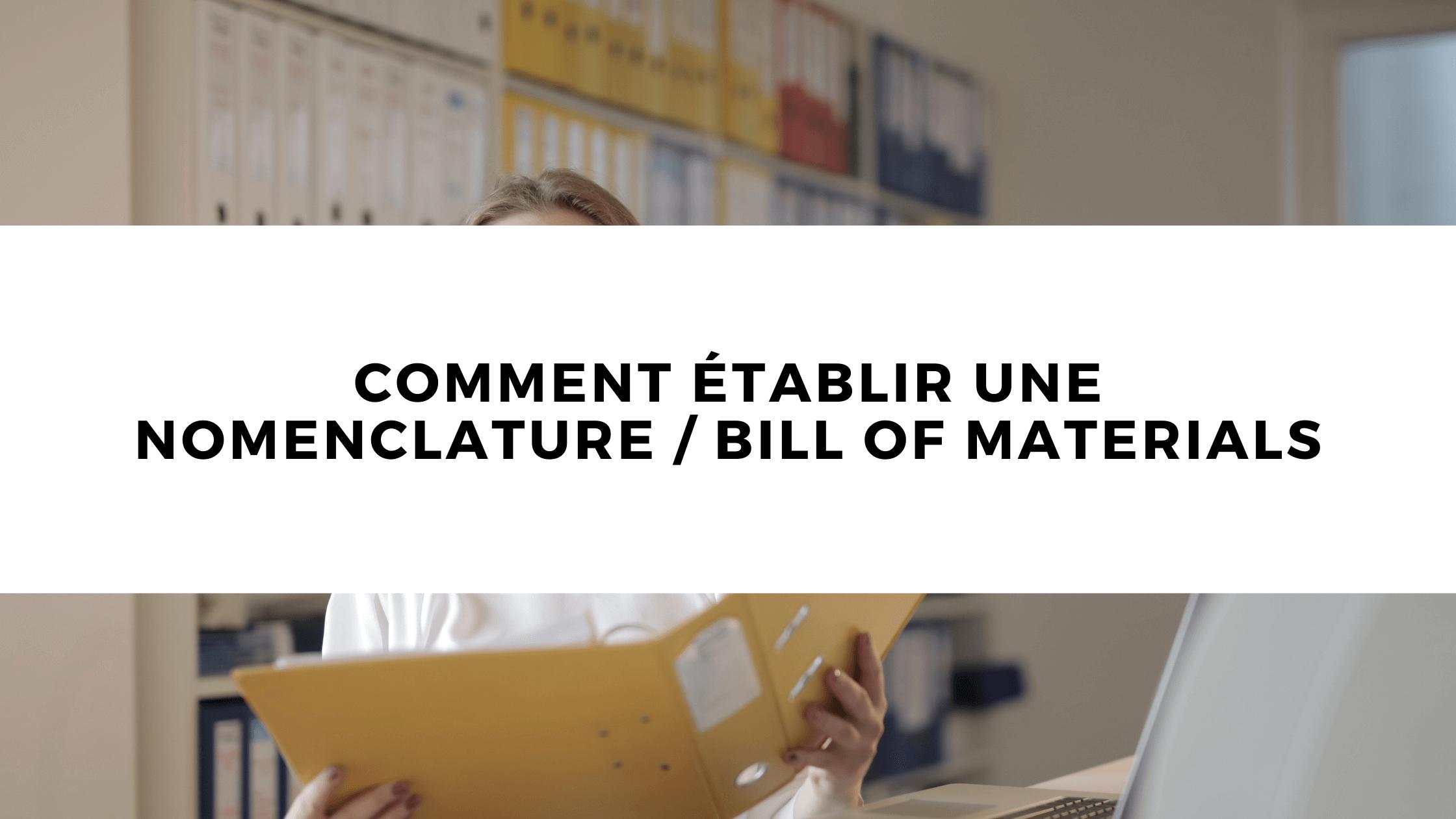 Comment établir une nomenclature Bill of Materials