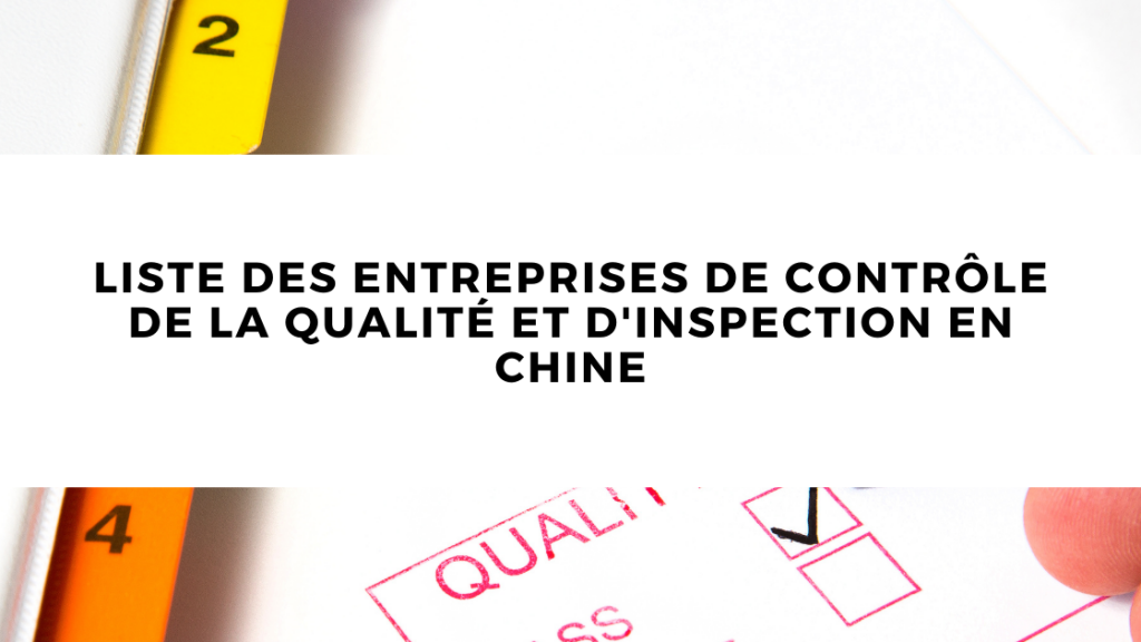 Liste des entreprises de contrôle de la qualité et d'inspection en Chine