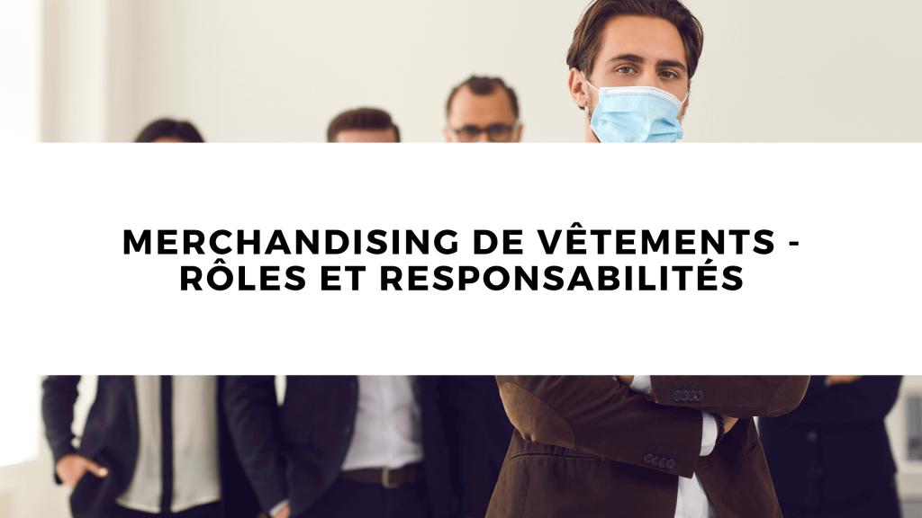 Merchandising de vêtements - Rôles et responsabilités